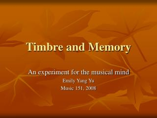 Timbre and Memory