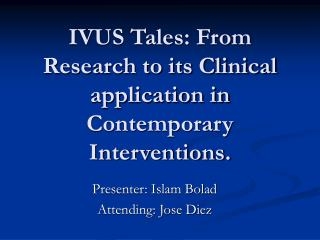 IVUS Tales: From Research to its Clinical application in Contemporary Interventions.