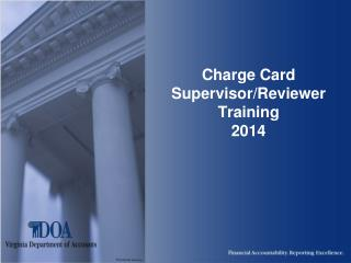 Charge Card Supervisor/Reviewer Training  2014