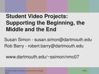 Student Video Projects: Supporting the Beginning, the Middle and the End