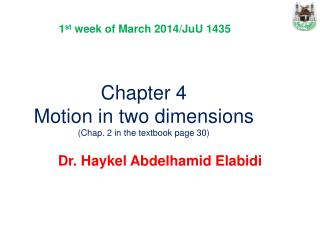 Chapter 4 Motion in two dimensions ( Chap. 2 in the textbook page 30)