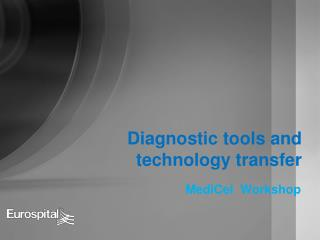 Diagnostic tools and technology transfer