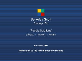 'People Solutions' attract  -  recruit  -  retain November 2004