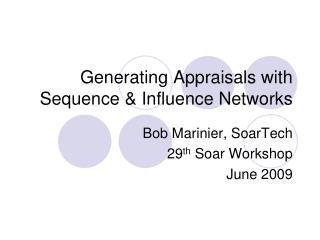 Generating Appraisals with Sequence & Influence Networks
