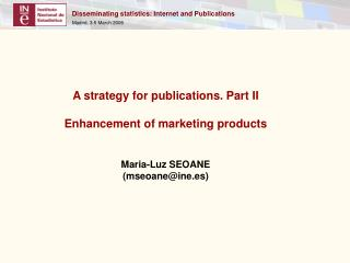 A strategy for publications. Part II Enhancement of marketing products  Maria-Luz SEOANE