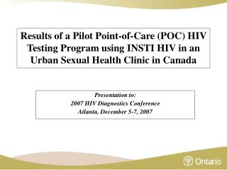 Presentation to: 2007 HIV Diagnostics Conference  Atlanta, December 5-7, 2007