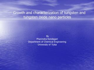 Growth and characterization of tungsten and           tungsten oxide nano particles