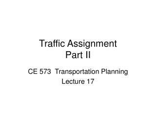 Traffic Assignment  Part II