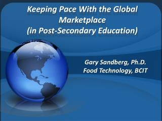 Keeping Pace With the Global Marketplace  (in Post-Secondary Education)