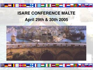 ISARE CONFERENCE MALTE April 29th & 30th 2005