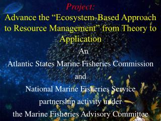 An  Atlantic States Marine Fisheries Commission and  National Marine Fisheries Service