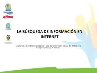 LA BÚSQUEDA DE INFORMACIÓN EN INTERNET