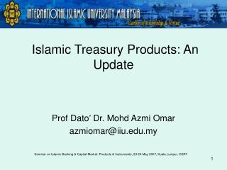 Islamic Treasury Products: An Update
