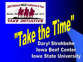 Daryl Strohbehn Iowa Beef Center Iowa State University