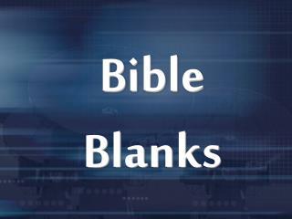 Bible Blanks