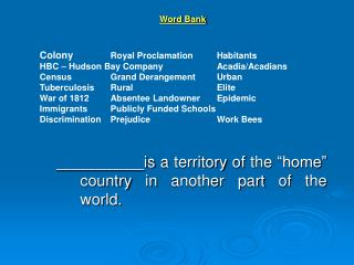 "__________is a territory of the ""home"" country in another part of the world."