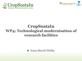 CropSustaIn WP4:  Technological modernisation of research facilities