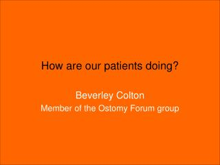 How are our patients doing?
