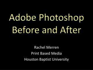 Adobe Photoshop Before and After