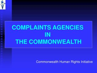 COMPLAINTS AGENCIES  IN  THE COMMONWEALTH