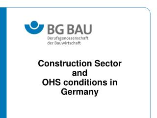 Construction Sector  and  OHS conditions in Germany