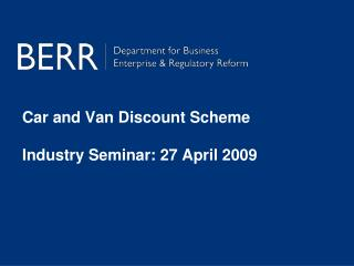 Car and Van Discount Scheme Industry Seminar: 27 April 2009