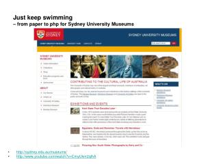 Just keep swimming – from paper to php for Sydney University Museums
