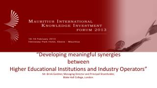 """Developing meaningful synergies  between  Higher Educational Institutions and Industry Operators"""