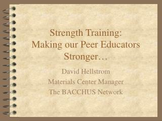 Strength Training: Making our Peer Educators Stronger…