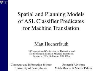Spatial and Planning Models  of ASL Classifier Predicates  for Machine Translation