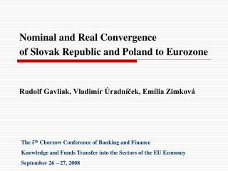 Nominal and Real Convergence  of Slovak Republic and Poland to Eurozone