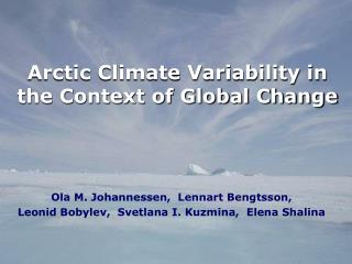 Arctic Climate Variability in the Context of Global Change