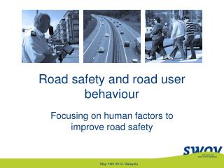 Road safety and road user behaviour