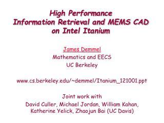 High Performance Information Retrieval and MEMS CAD on Intel Itanium