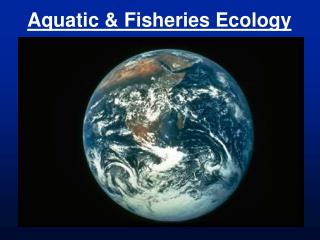 Aquatic & Fisheries Ecology