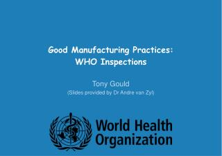 Good Manufacturing Practices: WHO Inspections