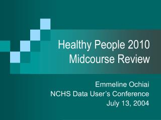 Healthy People 2010 Midcourse Review