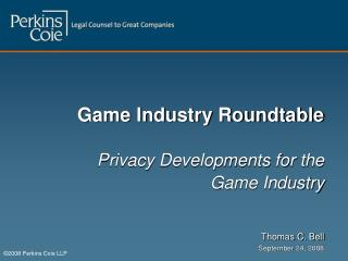 Game Industry Roundtable Privacy Developments for the  Game Industry