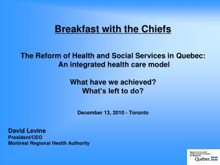 David Levine President/CEO Montreal Regional Health Authority