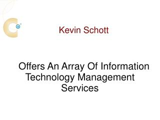 Kevin Schott Offers An Array Of Information Technology Management Services