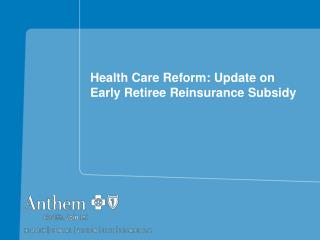Health Care Reform: Update on  Early Retiree Reinsurance Subsidy