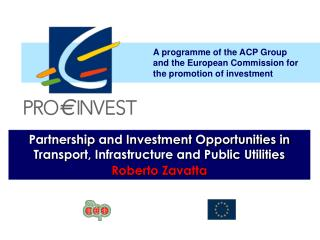A programme of the ACP Group and the European Commission for the promotion of investment