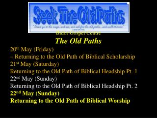 Bidor Gospel Centre The Old Paths