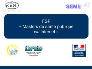 FSP  «Masters de santé publique via  Internet»