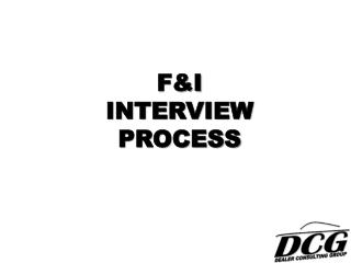 F&I INTERVIEW PROCESS