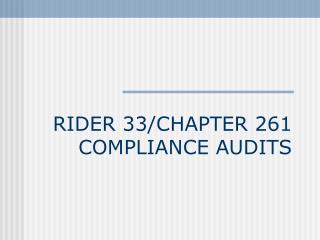 RIDER 33/CHAPTER 261 COMPLIANCE AUDITS
