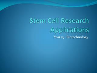 Stem Cell Research Applications