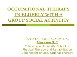 OCCUPATIONAL THERAPY IN ELDERLY WITH A GROUP SOCIAL ACTIVITIY