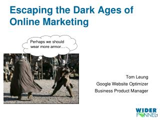 Escaping the Dark Ages of Online Marketing