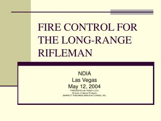 FIRE CONTROL FOR THE LONG-RANGE RIFLEMAN